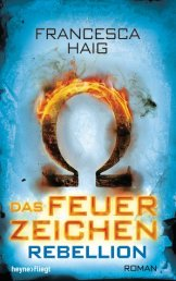Francesca Haig Das Feuerzeichen Rebellion