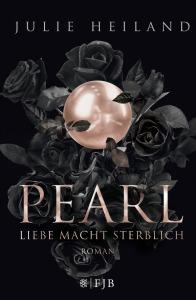 Pearl Liebe Macht sterblich Julie Heiland