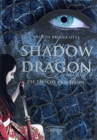 Shadow Dragon die falsche Prinzessin - Kritin Briana Otts
